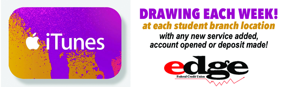 Itunes drawing each week at each location with any new service, new account, or deposit.