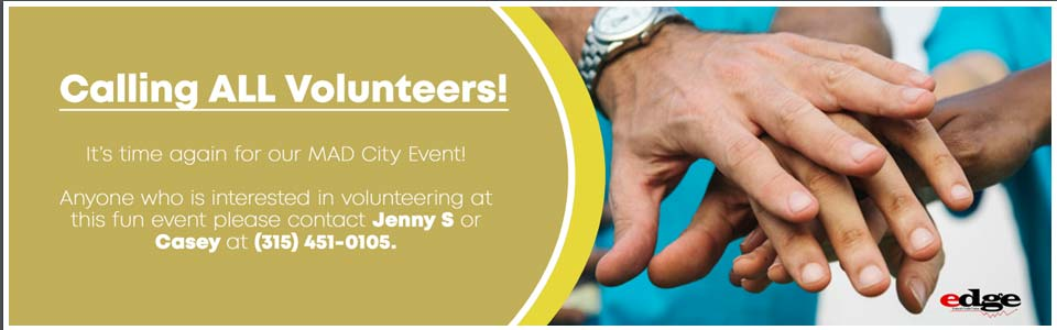 Calling all volunteers.  It's time for our mad city event.  If interested, call Jenny S or Casey at 315-451-0105